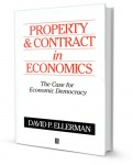 Property and Contract in Economics: The Case for Economic Democracy